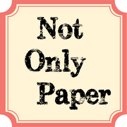 Not Only Paper